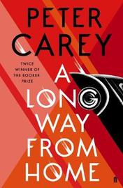 A Long Way From Home by Peter Carey image