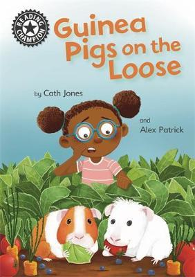 Reading Champion: Guinea Pigs on the Loose by Cath Jones