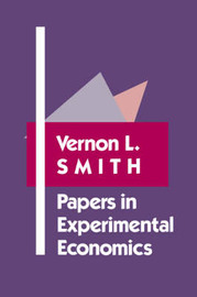 Papers in Experimental Economics by Vernon L. Smith
