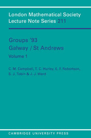 London Mathematical Society Lecture Note Series Groups '93 Galway/St Andrews: Series Number 211: Volume 1 by Colin Matthew Campbell image