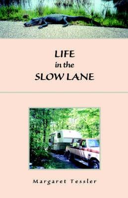 Life in the Slow Lane by Margaret Tessler image