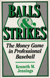 Balls and Strikes by Kenneth M. Jennings