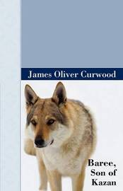 Baree, Son of Kazan by James Oliver Curwood image