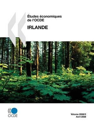 Aetudes Economiques De L'OCDE: Irlande 2008 by OECD Publishing image
