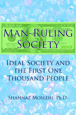 Man-Ruling Society by Shahnaz Moslehi