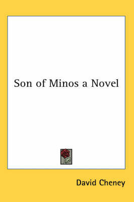 Son of Minos a Novel by David Cheney
