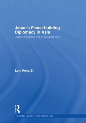 Japan's Peace-Building Diplomacy in Asia by Peng Er Lam image