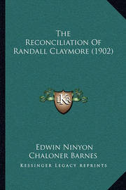 The Reconciliation of Randall Claymore (1902) by Edwin Ninyon Chaloner Barnes