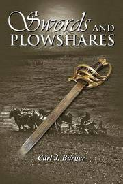 Swords and Plowshares by Carl J. Barger image