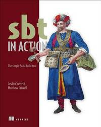 SBT in Action:The simple Scala built tool by Joshua Suereth