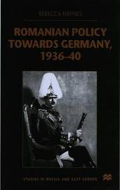 Romanian Policy Towards Germany, 1936-40 by R Haynes image