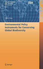 Environmental Policy Instruments for Conserving Global Biodiversity by Oliver Deke