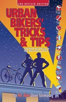Urban Bikers' Tricks and Tips by Dave Glowacz image