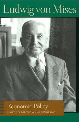 Economic Policy by Ludwig Von Mises