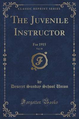 The Juvenile Instructor, Vol. 50 by Deseret Sunday School Union image