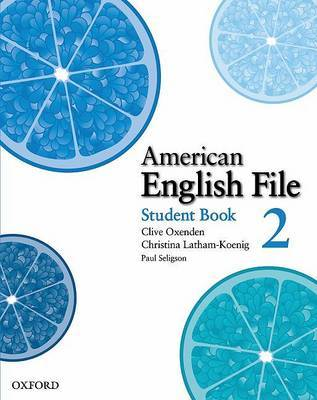 American English File: Level 2: Student Book with Online Skills Practice by Clive Oxenden image