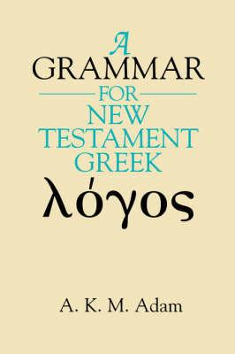 Grammar for New Testament Greek