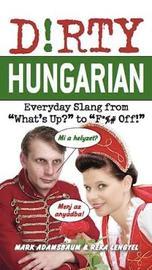 Dirty Hungarian by Mark Adamsbaum