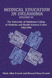 Medical Education in Oklahoma: v. 3 by Mark R. Everett