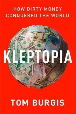 Kleptopia by Tom Burgis