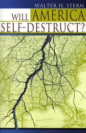 Will America Self-Destruct? by Walter H. Stern image