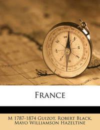 France Volume 8 by M. (Francois) Guizot