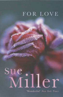 For Love by Sue Miller