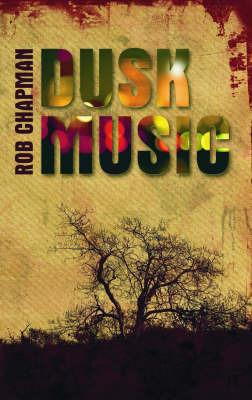 Dusk Music by Rob Chapman