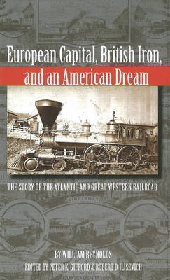 European Capital, British Iron and an American Dream by William Reynolds