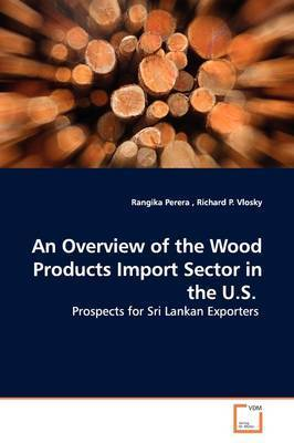 An Overview of the Wood Products Import Sector in the U.S. by Rangika Perera