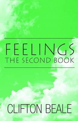 Feelings, the Second Book by Clifton Beale
