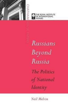 Russians Beyond Russia's Borders by Neil Melvin