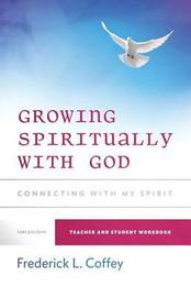 Growing Spiritually with God by Frederick Coffey