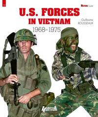 U.S. Forces in Vietnam 1968 - 1975 by Guillaume Rousseaux