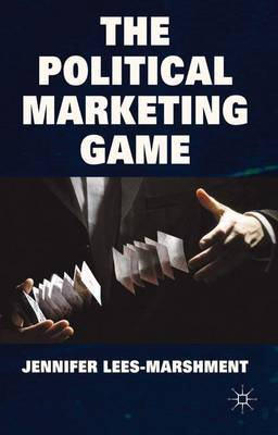 The Political Marketing Game by J. Lees-Marshment