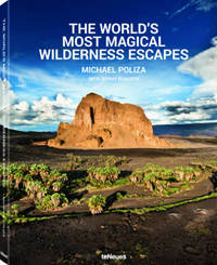 The World's Most Magical Wilderness Resorts by Michael Pollza