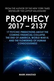 Prophecy 2017 - 2137 by Mark Anastasi