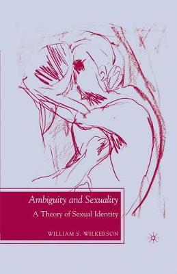 Ambiguity and Sexuality by William S. Wilkerson