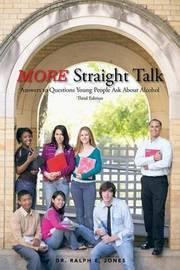 MORE Straight Talk by Dr. Ralph E. Jones