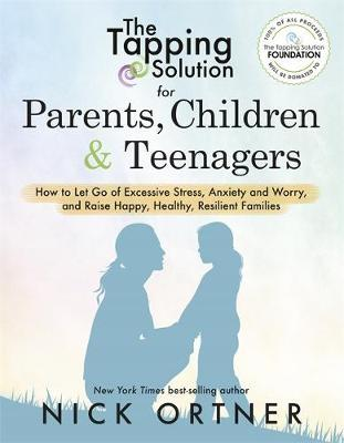 The Tapping Solution for Parents, Children & Teenagers by Nick Ortner image