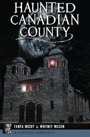 Haunted Canadian County by Tanya McCoy