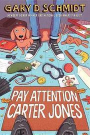 Pay Attention, Carter Jones by Gary D. Schmidt
