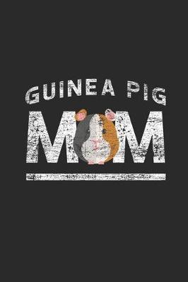 Guinea Pig Mom by Guinea Pig Publishing
