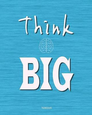Think big by Galore Planners Publishing