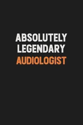 Absolutely Legendary Audiologist by Camila Cooper image