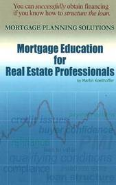 Mortgage Education for Real Estate Professionals by Martin Koellhoffer image
