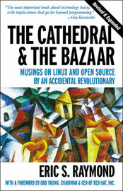 The Cathedral and the Bazaar by Eric S Raymond