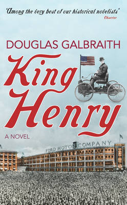 King Henry by Douglas Galbraith