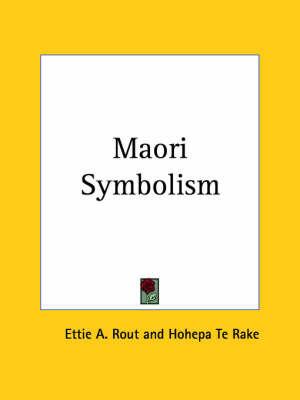 Maori Symbolism (1926) by Ettie A. Rout