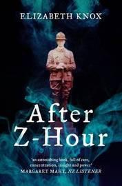 After Z-Hour by Elizabeth Knox